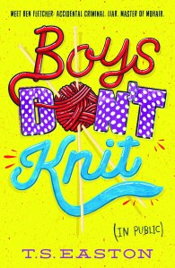 Boys Don't Knit (in public) by TS Easton