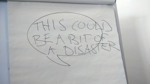 I was a LITTLE alarmed by what was written on the flipchart when I arrived...an omen, perhaps?!